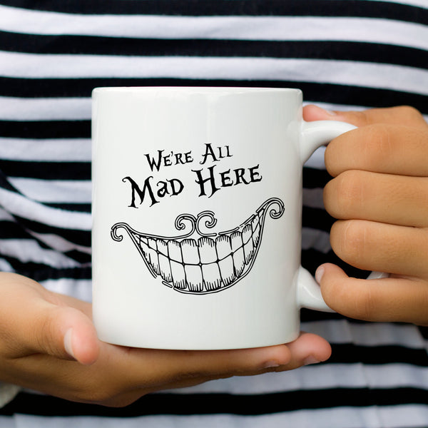 We're All Mad Here Quote Coffee Mug