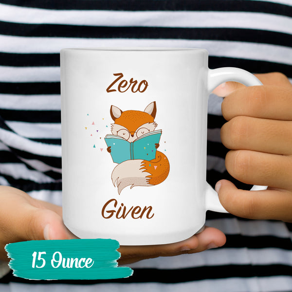 Zero Fox Given Coffee Mugs - Coffee Cup Humor - Mug Gift