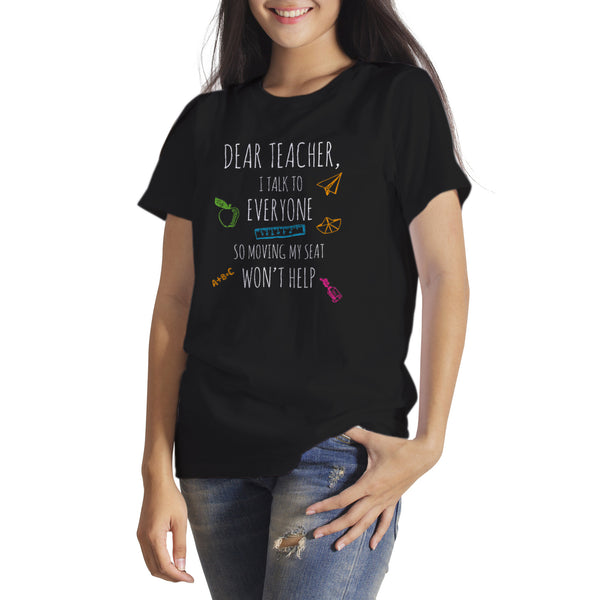 Dear Teacher I Talk To Everyone Shirt Funny School Shirts Unise