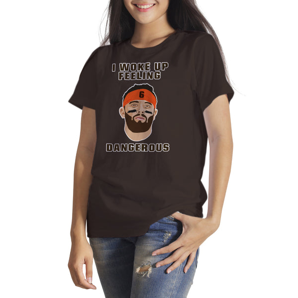I Woke Up Feeling Dangerous Shirt Baker Mayfield Dangerous Shirt