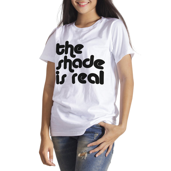 The Shade Is Real Tshirt The Shade Is Real Shirt Throwing Shade Shirt Throw Shade T Shirt