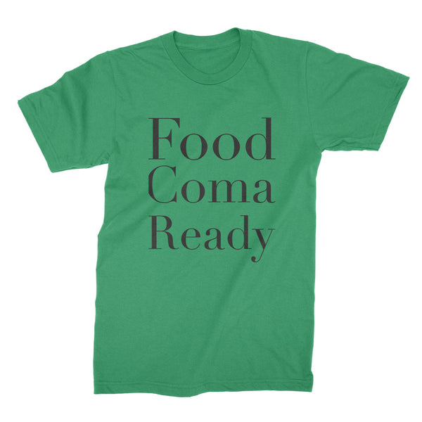 Food Coma Shirt Funny Thanksgiving Tshirts Food Coma Ready Shirt