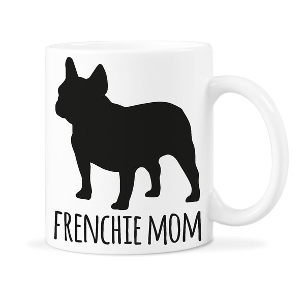 French Bulldog Mug Frenchie Mom Coffee Mugs Frenchie Dog Cup Frenchies Lover Gift