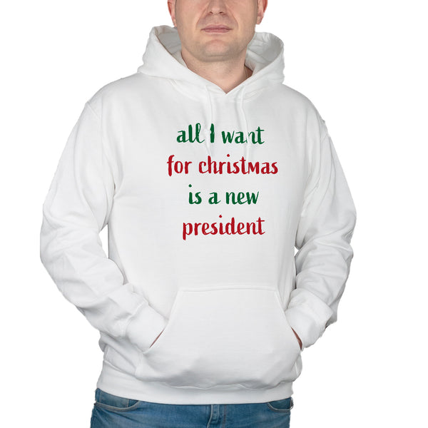 All I Want For Christmas Is A New President Sweatshirt Hoodie Anti Trump Christmas