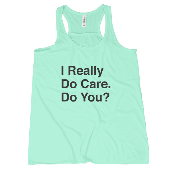 I Really Do Care Tank Top Women I Really Care Do You