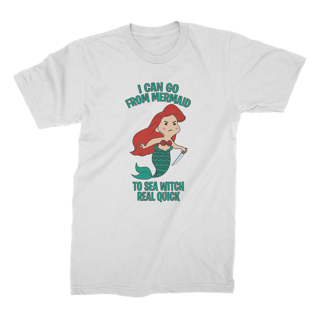 I Can Go From Mermaid To Sea Witch Real Quick Tshirt Sea Witch Shirt