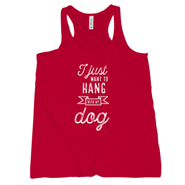 I Just Want To Hang With My Dog Tank Top Women Dog Lover Tank Tops for Women