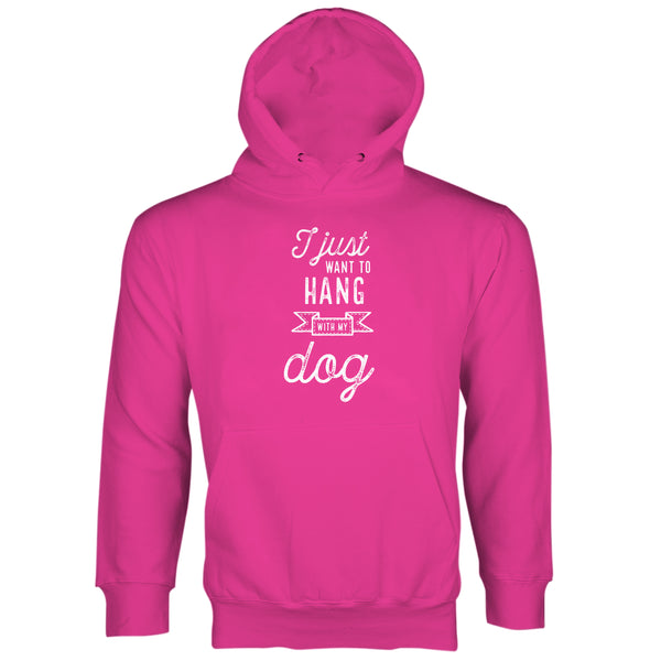 I Just Want To Hang With My Dog Hoodie Dog Lover Hoodie