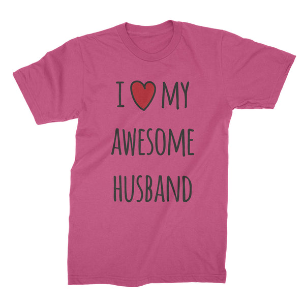 I Love My Awesome Husband T Shirt Proud Wife Shirt