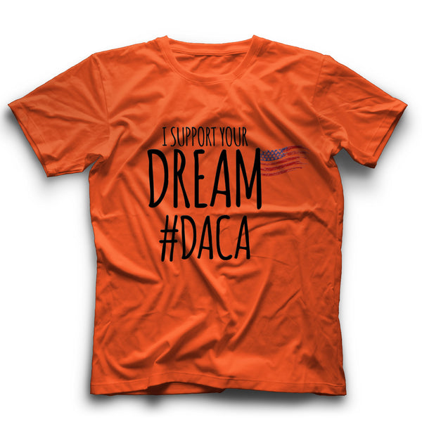 I support your dream T-shirt