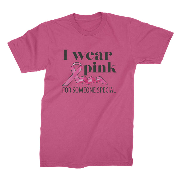 I Wear Pink For Someone Special Shirt Tshirt Breast Cancer Awareness Shirts