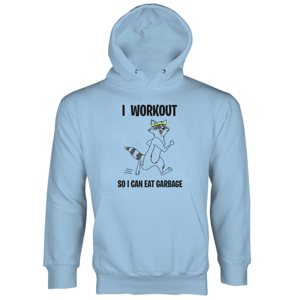 I Workout So I Can Eat Garbage Raccoon Hoodie
