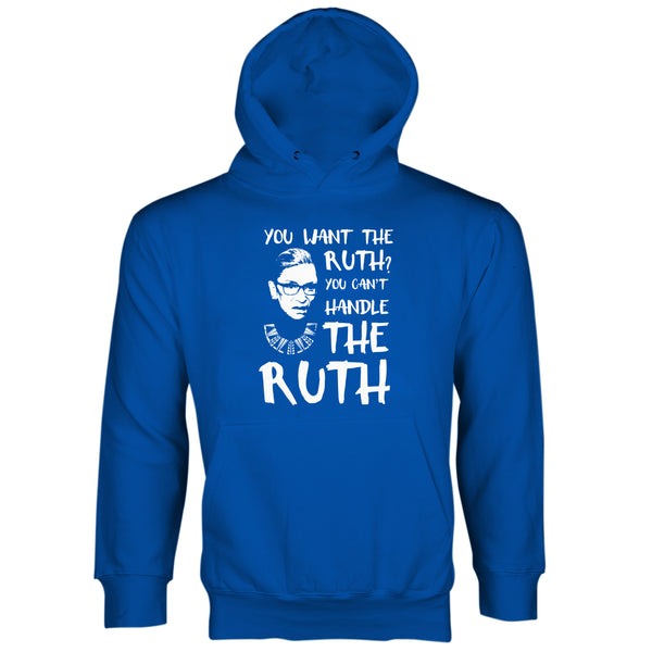 Ruth Bader Ginsburg Hoodie You Want The Ruth You Can't Handle the RUTH