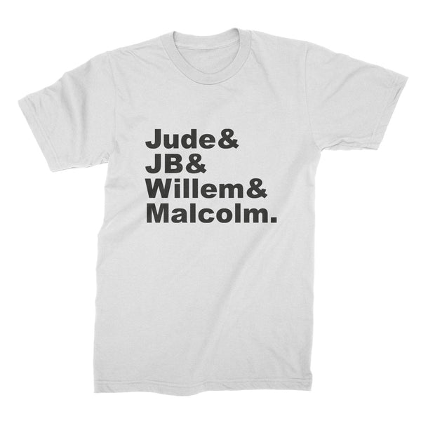 Jude and Jb and Willem and Malcolm Shirt