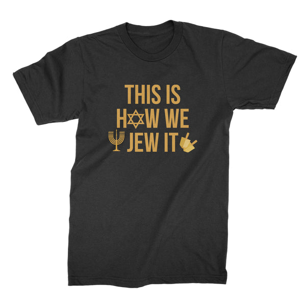 This Is How We Jew It Tshirt Funny Hanukkah Shirts