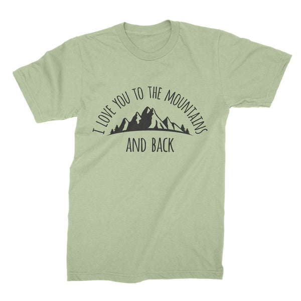 Mountains T-Shirt I Love You To The Mountains and Back Shirt Mountain Love Tee