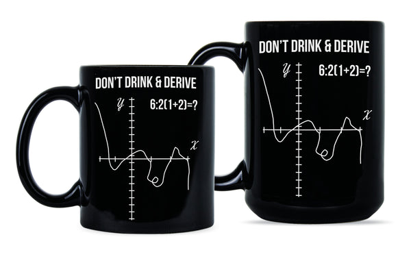Drink and Derive Funny Math Coffee Mug