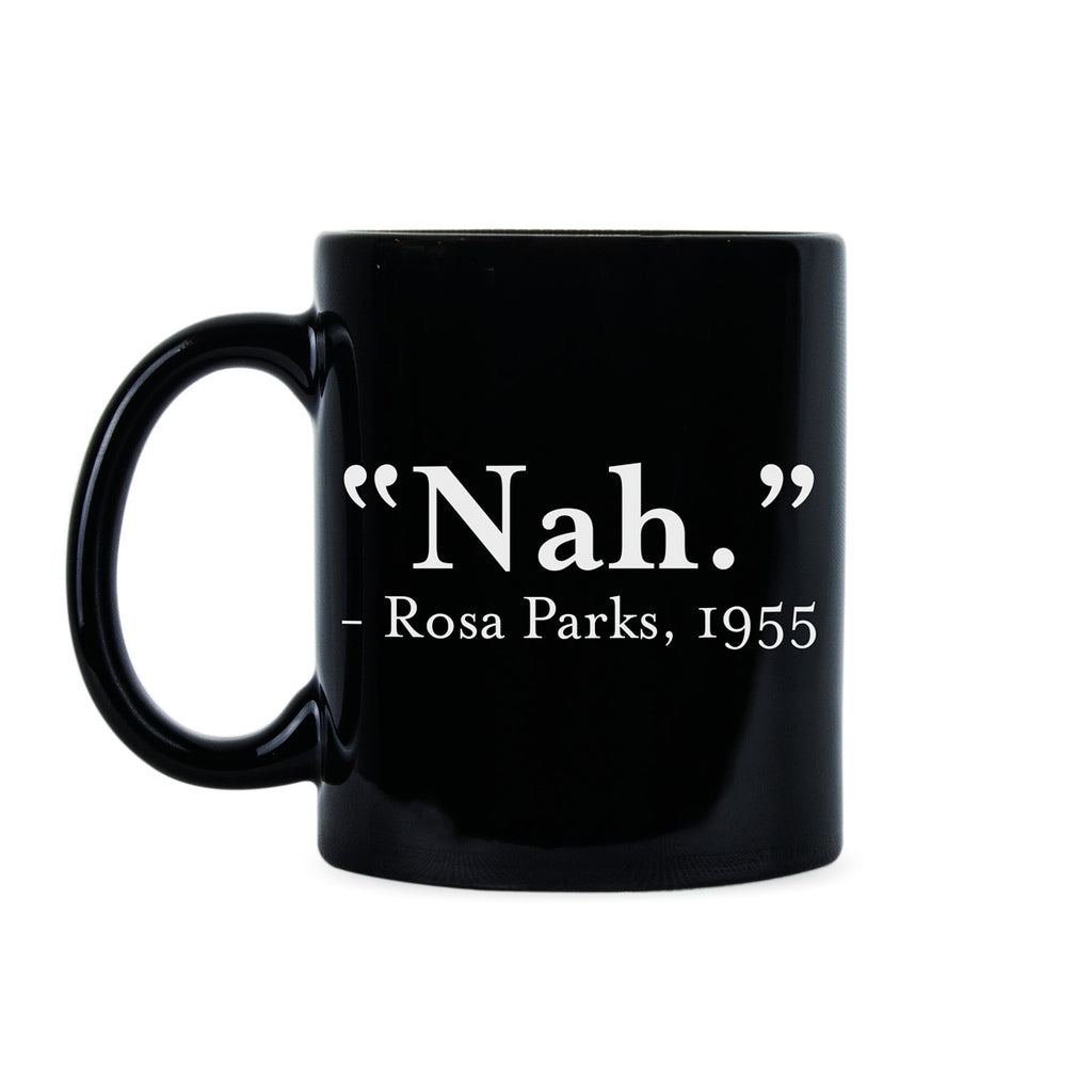 Nah Rosa Parks Civil Rights Mug Black Lives Matter Mug