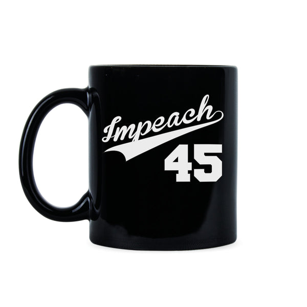 Impeach 45 Mug Anti Donald Trump Mug Impeach Trump Mug