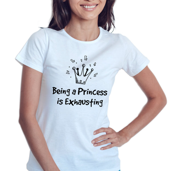 Gosh Princess Being a Princess is Exhausting Princess Shirt Princess Exhausting Sassy Shirt Being a Princess Gift for Her
