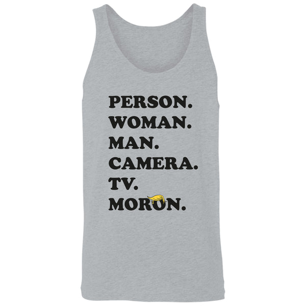 Person Woman Man Camera Tv Tank Top Trump is a Moron Tank Top