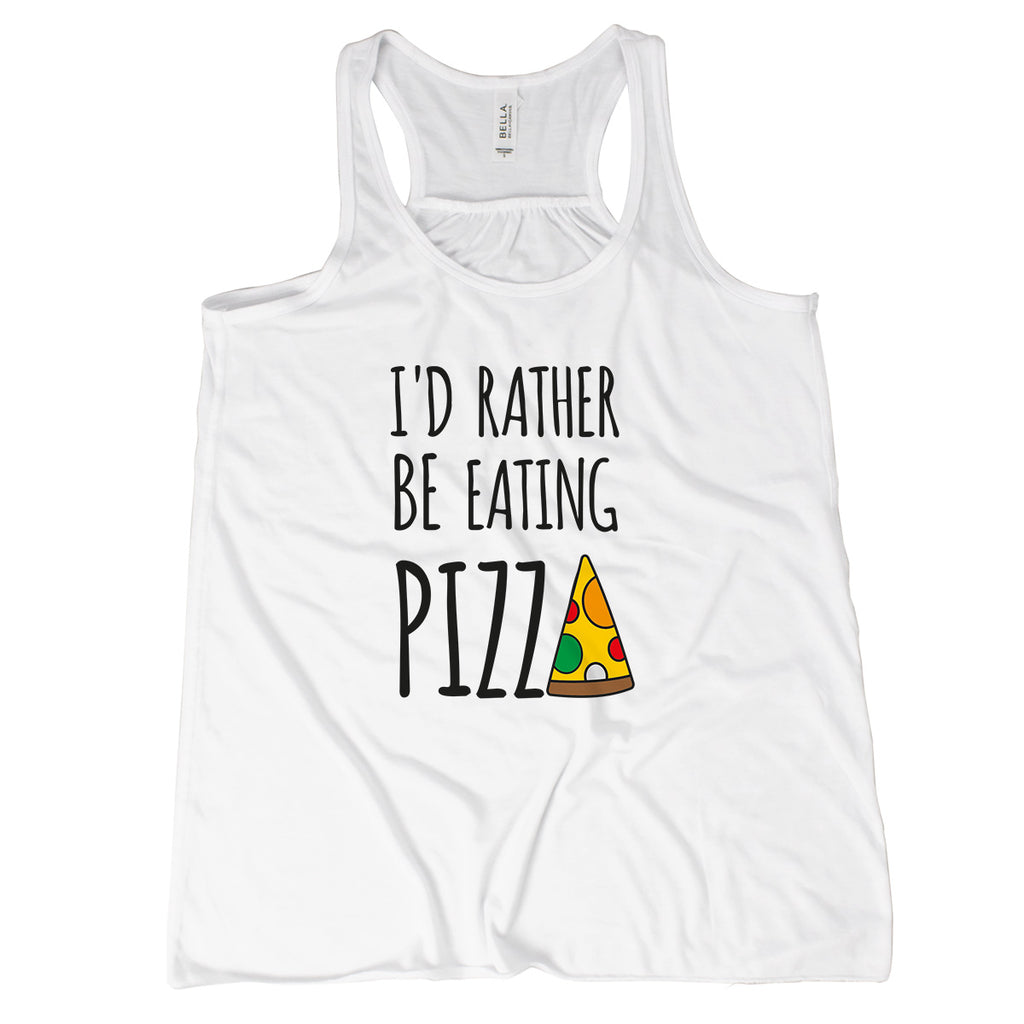 Id Rather Be Eating Pizza Funny Pizza Tanks for Women