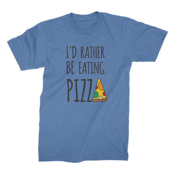 Id Rather Be Eating Pizza Shirt Funny Pizza Shirt Id Rather Be Eating Shirt