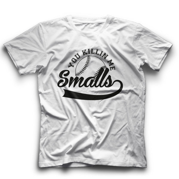 You're Killing Me Smalls Shirts Funny Tee From Sandlot Grat Gift Idea Baseball