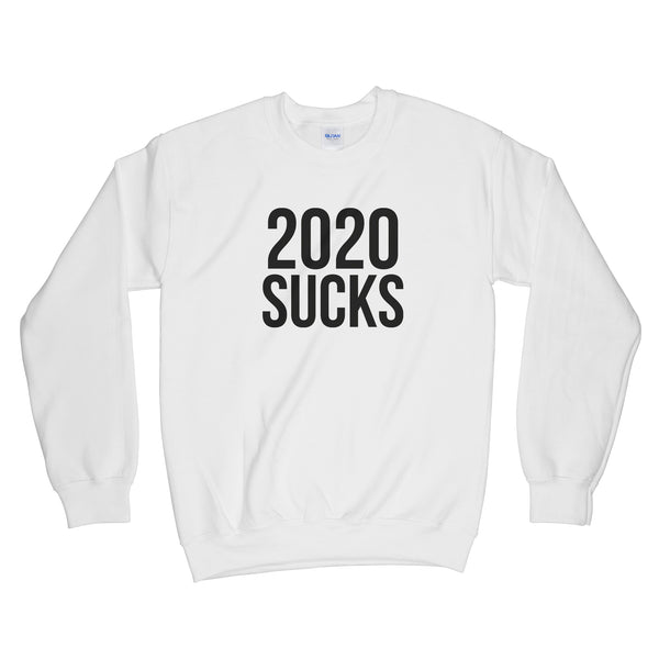 2020 Sucks Sweatshirt 2020 Dumpster Fire