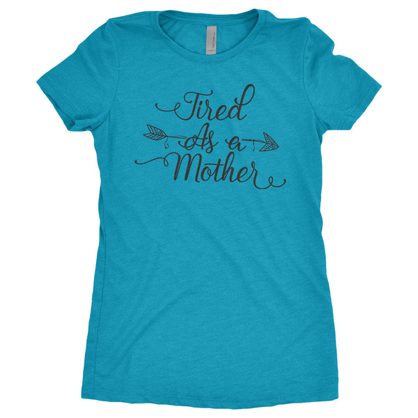 Tired As a Mother T-Shirt V2