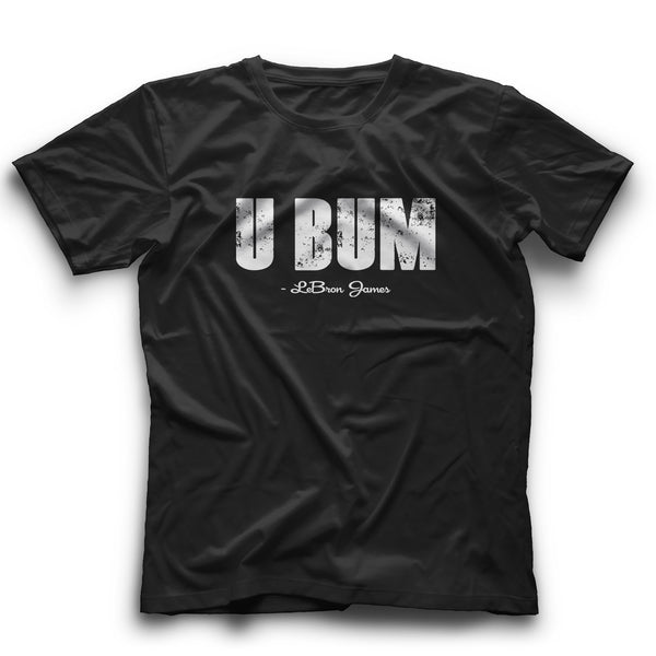 U BUM Anti Donald Trump Tee Shirt King James