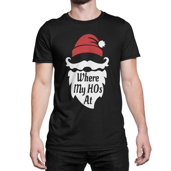 Where My HOs At Shirt Funny Santa Ho's T-Shirt Santa Claus Gag Gift Tee