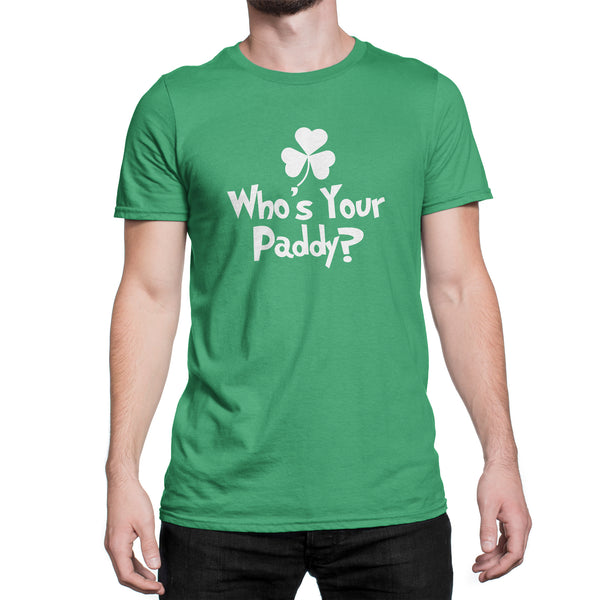 Whos Your Paddy Shirt Funny St Patricks Day Shirt Who's Your Paddy Shirt