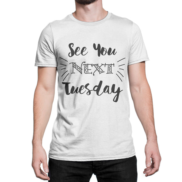 See You Next Tuesday Shirt C U Next Tuesday T-Shirt Sassy See You Next Tuesday Tee