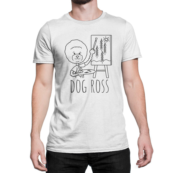 Dog Ross Shirt Funny Painter Tshirt Funny Dog Owner Shirts