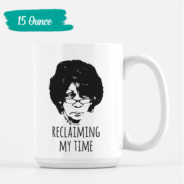 Reclaiming MyTime Maxine Waters Political Coffee Mug