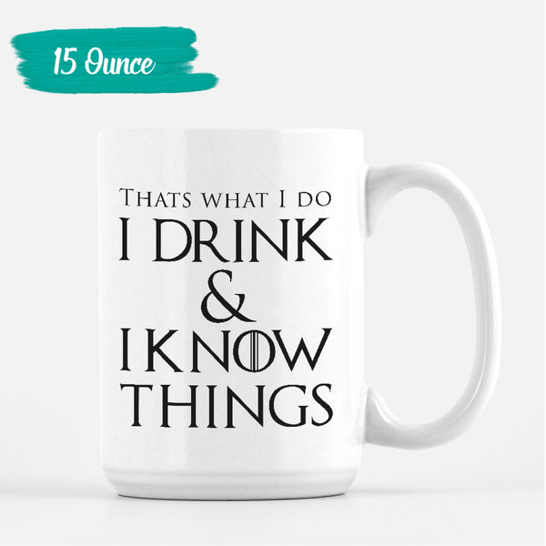 Drink Know Things Know Things Stein Thats What I Do Mug Game Thrones Beer Know Things Mug Game of Thrones Beer Thrones Beer Mug