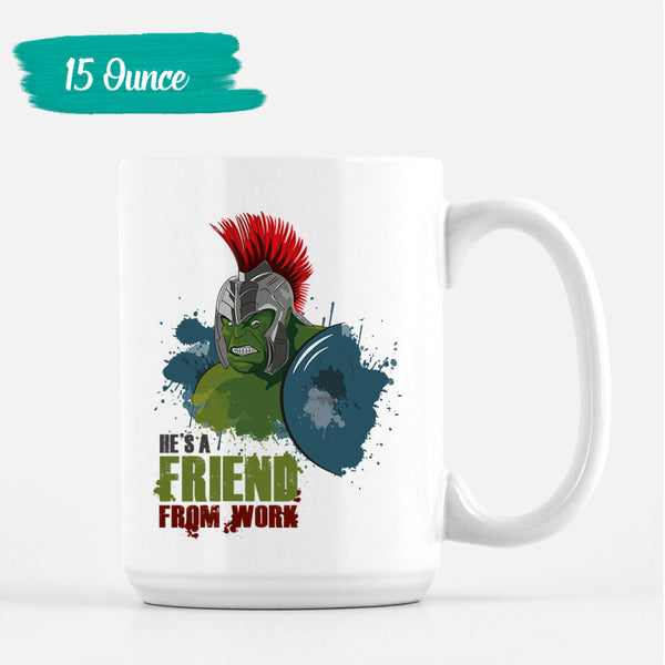 Thor Ragnarok Mug He's a Friend From Work Coffee Cup