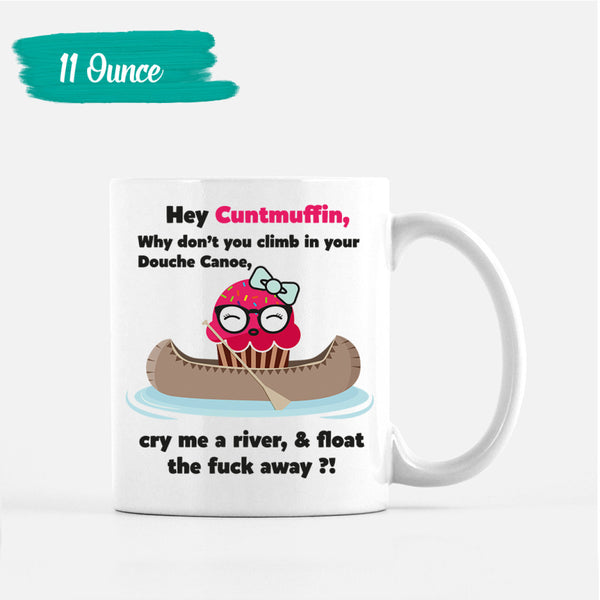 Hey Cuntmuffin Mug