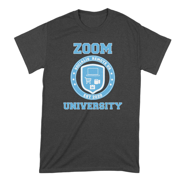 Zoom University T Shirt Social Distancing Shirt Funny