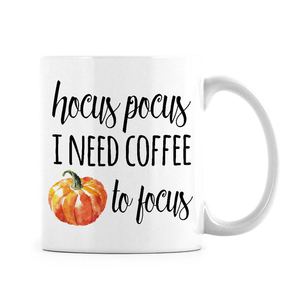 Hocus Pocus I Need Coffee to Focus Coffee Mug