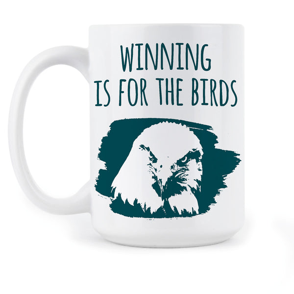 Winning Is For The Birds Mug GO BIRDS Philadelphia Eagles Coffee Mugs Fly Eagles Fly Gift