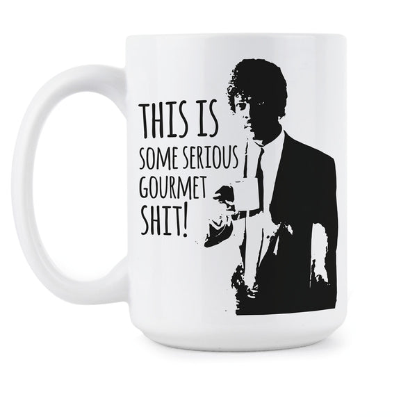 Serious Gourmet Mug Some Serious Gourmet Shit Coffee Mug Funny Pulp Fiction Gift Cup