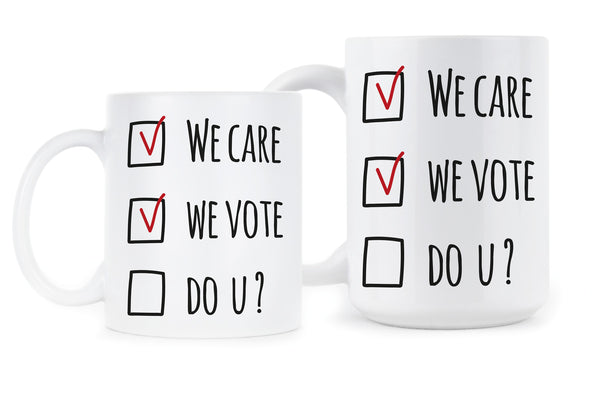 We Care We Vote Do U Vote Blue 2018 Democrat Coffee Mug
