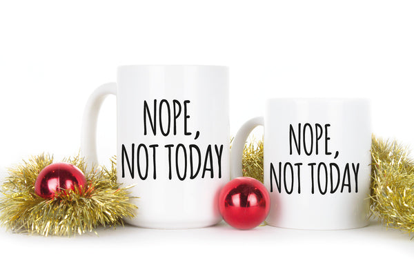 Nope Not Today Mug Monday Mood Coffee Mugs Swell Coffee Mug Actually Not Today Cup