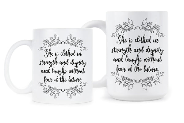 She is Clothed in Strength and Dignity Cup Strength and Dignity Mug