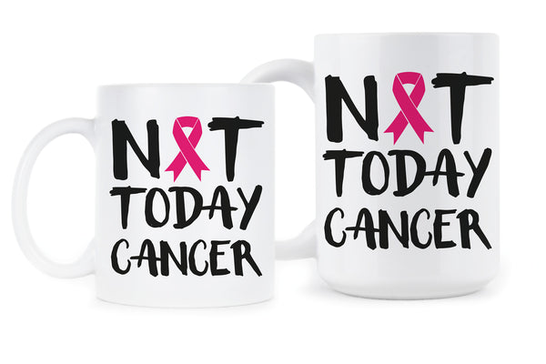 Not Today Cancer Fck Cancer Mug Beat Cancer Mug
