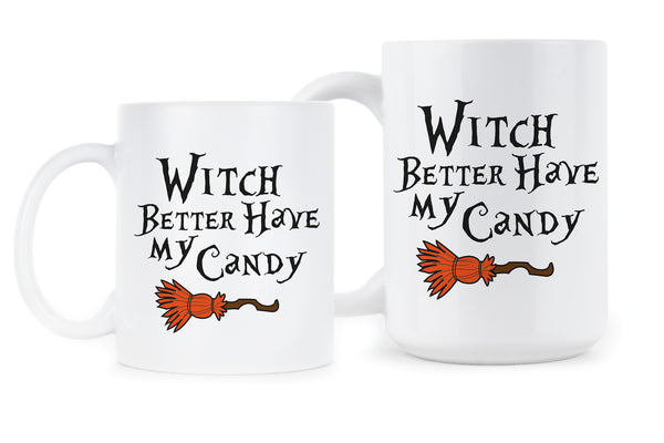 Witch Better Have My Coffee Mug Funny Witch Mug