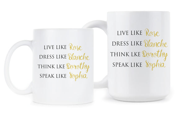 Live Like Rose Dress Like Blanche Golden Girls Mug