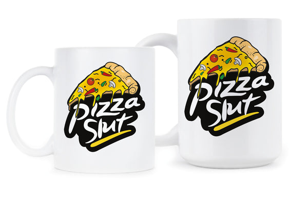 Pizza Slut Mug Pizza Funny Mug